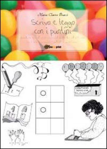 Scrivo e leggo con i puntini - M. Clarice Bracci | Thecosgala.com