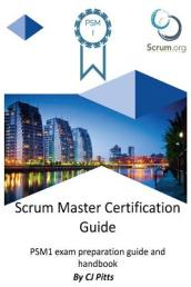 Scrum Master Certification Guide