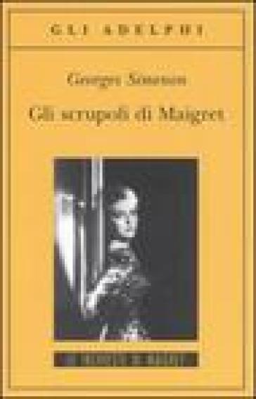 Scrupoli di Maigret (Gli) - Georges Simenon   Ericsfund.org