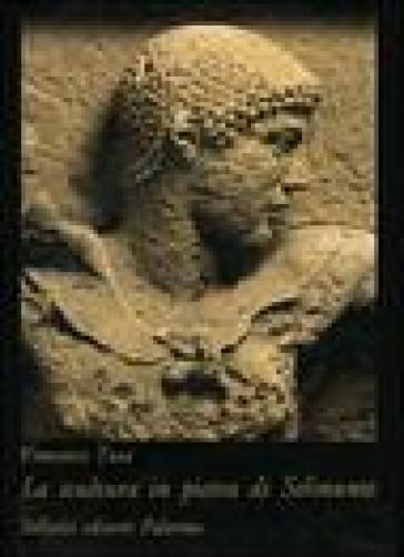 Scultura in pietra di Selinunte (La) - Vincenzo Tusa | Jonathanterrington.com