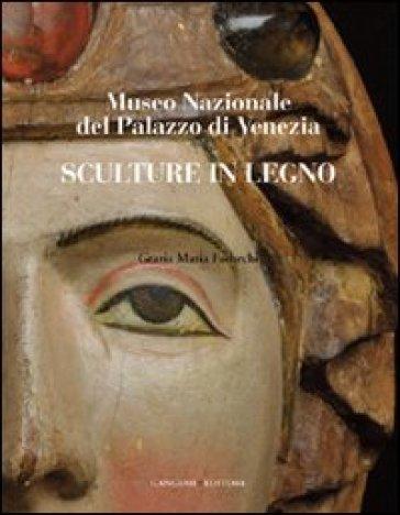 Sculture in legno. Museo Nazionale del Palazzo di Venezia - G. M. Fachechi | Rochesterscifianimecon.com