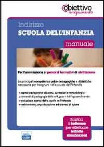 Scuola dell'infanzia. Manuale per l'ammisione ai percorsi formativi di abilitazione all'insegnamento