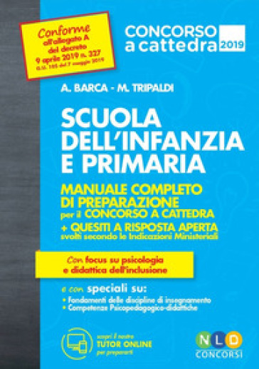 Scuola dell'infanzia e scuola primaria. Manuale completo di preparazione per il concorso a cattedra - Alessandro Barca | Ericsfund.org