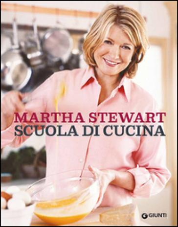 Scuola di cucina - Martha Stewart  