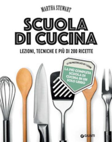 Scuola di cucina - Martha Stewart - Libro - Mondadori Store