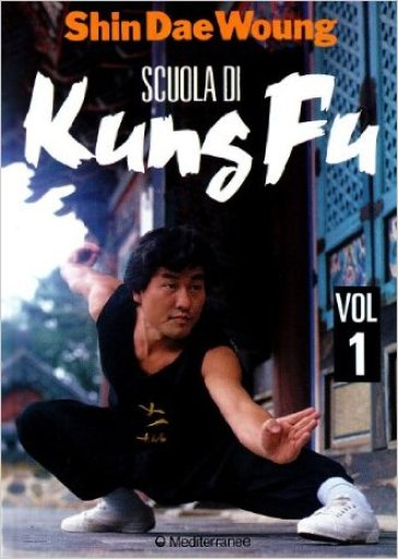 Scuola di kung fu. 1. - Shin Dae Woung  