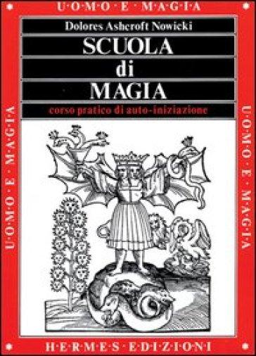 Scuola di magia - Dolores Ashcroft Nowicki |