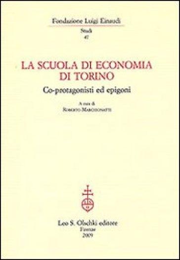 La Scuola di economia di Torino. Co-protagonisti ed epigoni - R. Marchionatti |