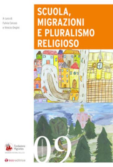 Scuola, migrazioni e pluralismo religioso - Fulvia Caruso |
