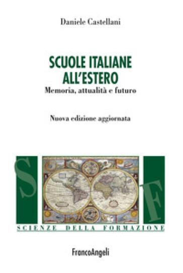 Scuole italiane all'estero. Memoria, attualità e futuro - Daniele Castellani pdf epub