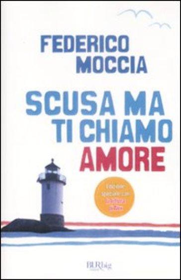Scusa ma ti chiamo amore - Federico Moccia |