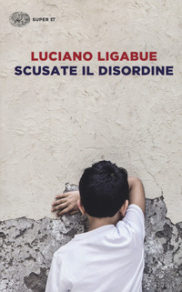 Scusate il disordine - Luciano Ligabue |