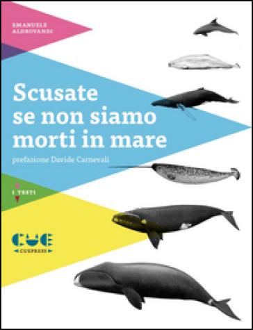 Scusate se non siamo morti in mare - Emanuele Aldrovandi | Thecosgala.com