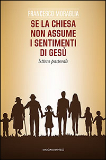 Se la Chiesa non assume i sentimenti di Gesù. Lettera pastorale - Francesco Moraglia | Kritjur.org