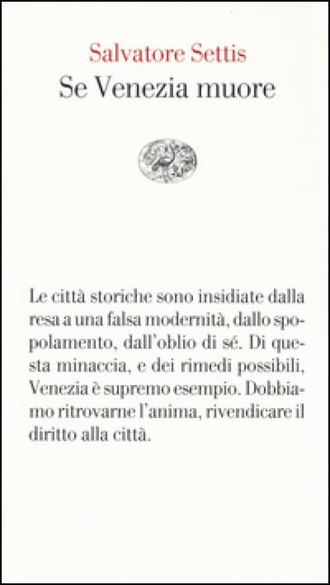 Se Venezia muore - Salvatore Settis |