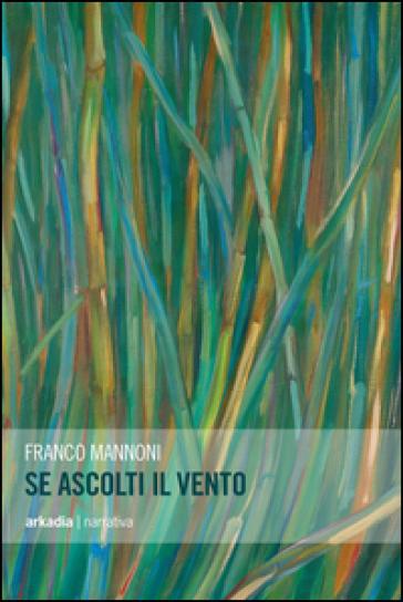 Se ascolti il vento - Franco Mannoni |