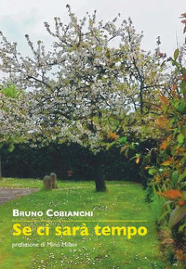 Se ci sarà tempo - Bruno Cobianchi  