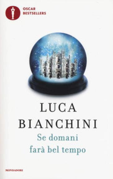 Se domani farà bel tempo - Luca Bianchini |