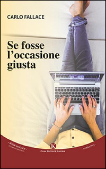 Se fosse l'occasione giusta - Carlo Fallace pdf epub