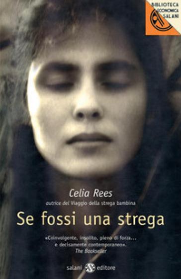 Se fossi una strega - Celia Rees | Rochesterscifianimecon.com