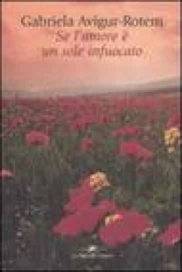 Se l'amore è un sole infuocato - Gabriela Avigur-Rotem  