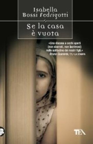 Se la casa è vuota - Isabella Bossi Fedrigotti  