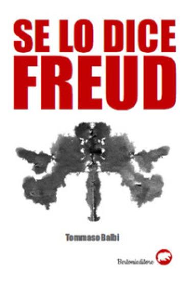 Se lo dice Freud - Tommaso Balbi |