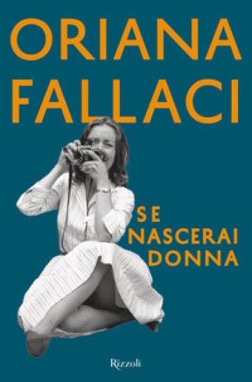 Se nascerai donna - Oriana Fallaci pdf epub