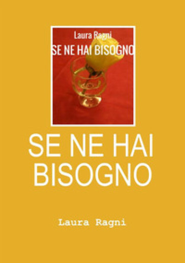 Se ne hai bisogno - Laura Ragni   Kritjur.org