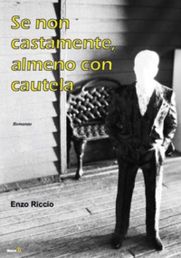 Se non castamente, almeno con cautela - Enzo Riccio pdf epub