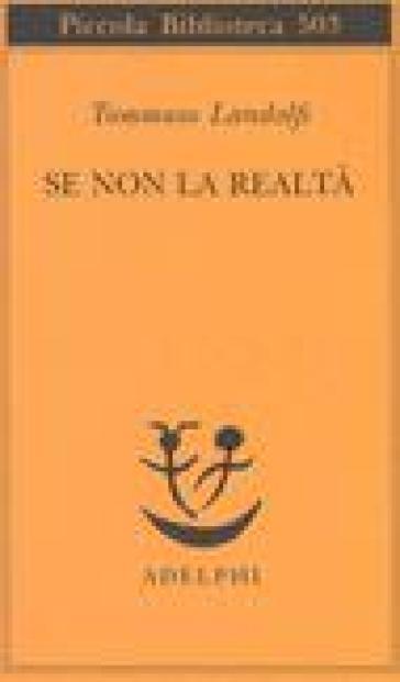 Se non la realtà - Tommaso Landolfi | Kritjur.org