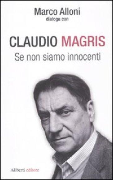 Se non siamo innocenti - Claudio Magris  