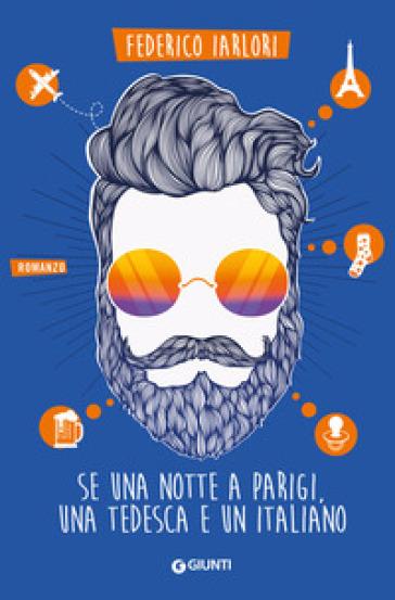 Se una notte a Parigi, una tedesca e un italiano - Federico Iarlori | Thecosgala.com