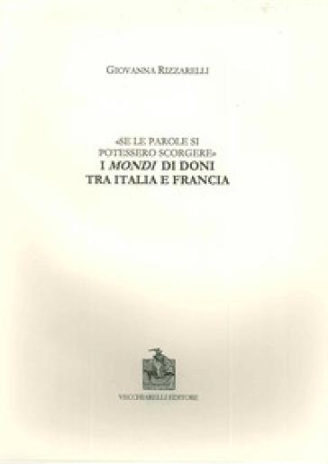Se le parole si potessero scorgere. I mondi di doni tra Italia e Francia - Giovanna Rizzarelli |