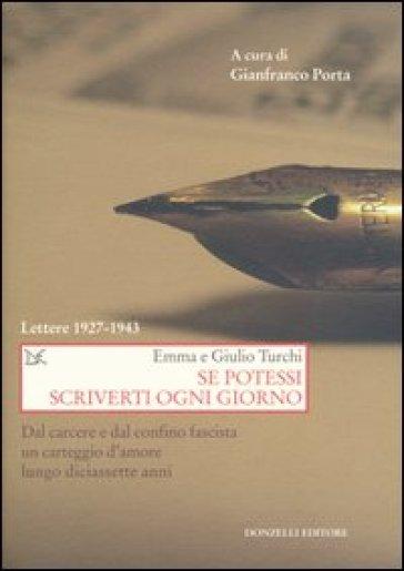 Se potessi scriverti ogni giorno. Lettere 1927-1943 - Giulio Turchi |