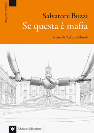 Se questa è mafia - Salvatore Buzzi | Thecosgala.com