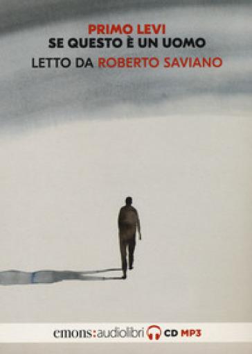 Se questo è un uomo letto da Roberto Saviano - Primo Levi |