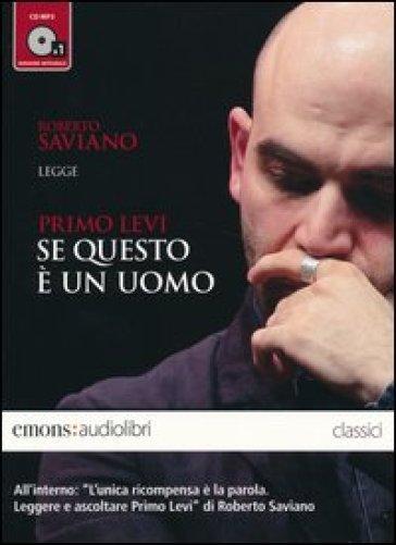 Se questo è un uomo letto da Roberto Saviano. Audiolibro. CD Audio Formato MP3 - Primo Levi   Rochesterscifianimecon.com