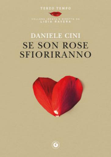 Se Son Rose Sfioriranno Daniele Cini Libro Mondadori Store