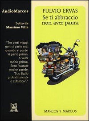 Se ti abbraccio non aver paura letto da Massimo Villa. Audiolibro. CD Audio - Fulvio Ervas pdf epub