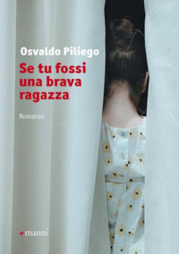 Se tu fossi una brava ragazza - Osvaldo Piliego | Rochesterscifianimecon.com
