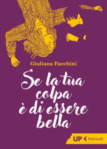Se la tua colpa è di essere bella - Giuliana Facchini   Rochesterscifianimecon.com