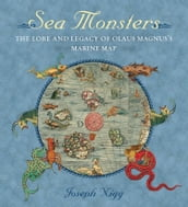 Sea Monsters: The lore and legacy of Olaus Magnus s marine map