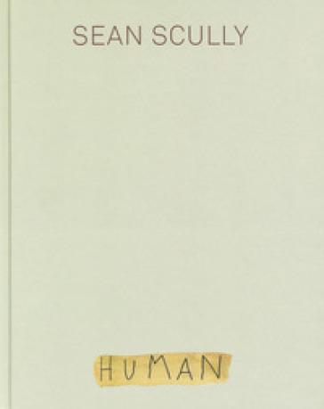 Sean Scully. Human. Ediz. a colori - Carmelo Grasso |