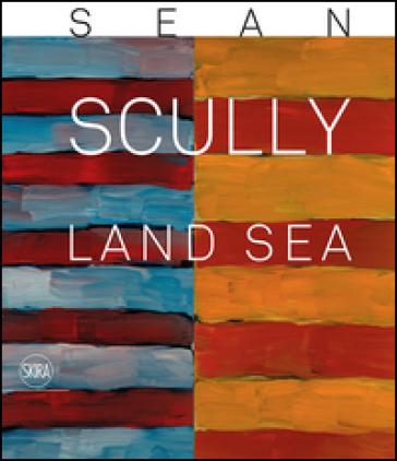 Sean Scully. Land sea - Danilo Eccher | Jonathanterrington.com