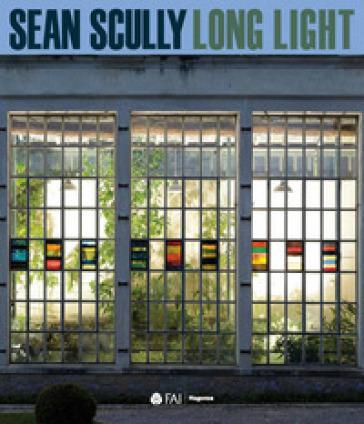 Sean Scully. Long light. Catalogo della mostra (Varese, 18 aprile 2019-6 gennaio 2020) - Anna Bernardini |