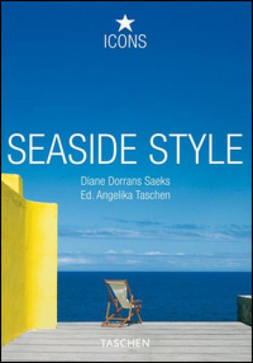 Seaside style. Ediz. italiana, spagnola e portoghese - Angelika Taschen | Rochesterscifianimecon.com