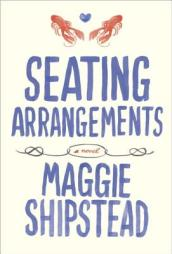 /Seating-Arrangements/Maggie-Shipstead/ 978030759946