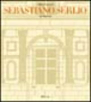 Sebastiano Serlio architetto - Sabine Frommel   Jonathanterrington.com