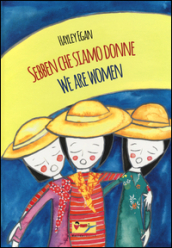 Sebben che siamo donne-We are women. Ediz. bilingue